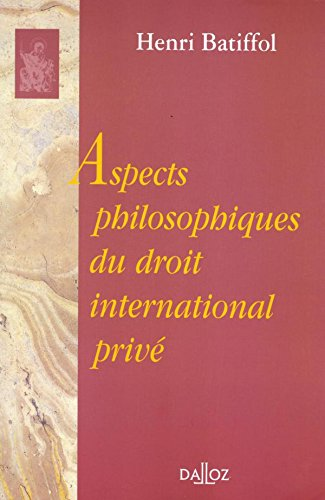 Aspects philosophiques du droit international privé par Batiffol