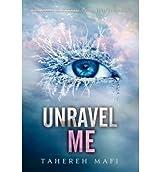 [(Unravel Me )] [Author: Tahereh Mafi] [Feb-2013]