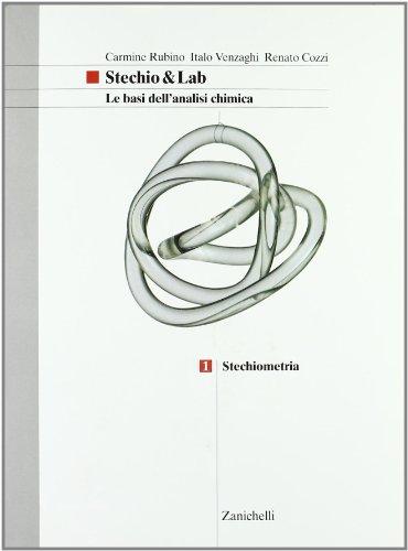 Stechio&Lab. Le basi dell'analisi chimica. Per le Scuole superiori: 1
