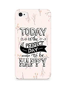 AMEZ today is the perfect day to be happy Back Cover For Apple iPhone 4