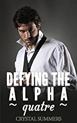 Defying The Alpha - Quatre  (Gay Werewolf Romance) (English Edition)