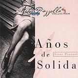Anos de Solidad (Piazzola Coll. Vol.2) by Piazzola