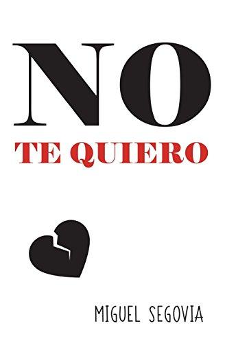 No Te Quiero par Miguel Segovia