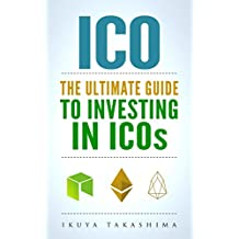 ICO: The Ultimate Guide To Investing In ICOs, ICO Investing, Initial Coin Offering, Cryptocurrency Investing, Investing In Cryptocurrrency