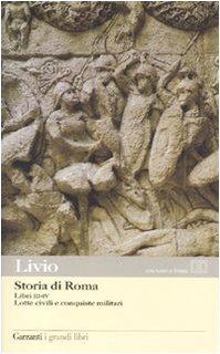 Storia di Roma. Libri 3-4. Lotte civili e conquiste militari. Testo latino a fronte