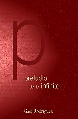 Preludio de lo infinito por Gael  Rodríguez