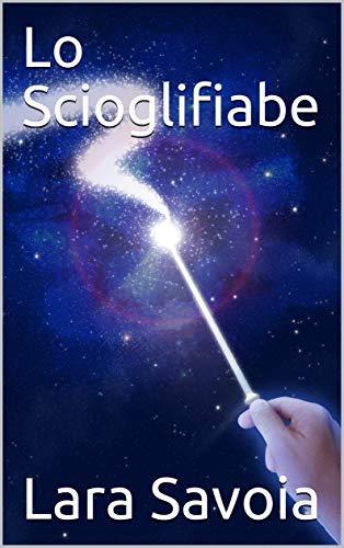 Lo Scioglifiabe (Italian Edition)