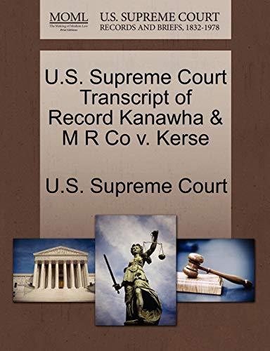 U.S. Supreme Court Transcript of Record Kanawha & M R Co V. Kerse
