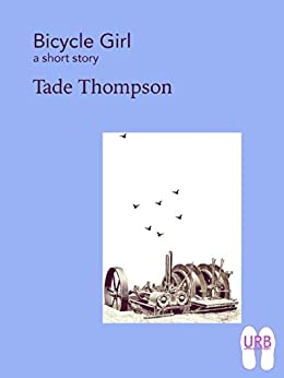 Bicycle Girl: a short story (Soles Series of Stories Book 8) by [Thompson, Tade]