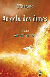 Au-delà des dunes, tome 1 par  O`Scaryne