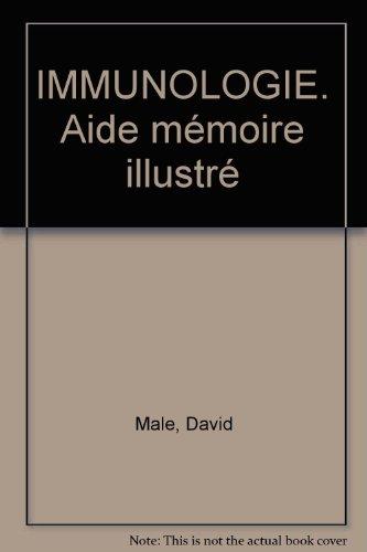 IMMUNOLOGIE. Aide mémoire illustré