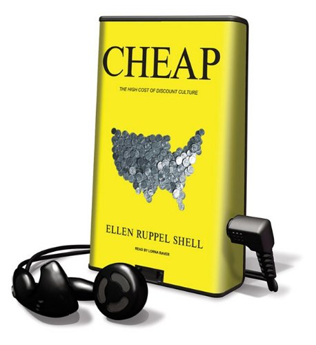 Cheap: The High Cost of Discount Culture [With Earbuds] (Playaway Adult Nonfiction)