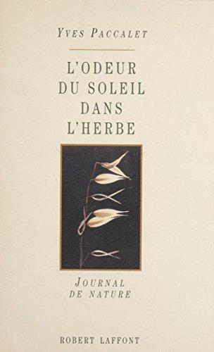 L'Odeur du soleil dans l'herbe: Journal de nature par Yves Paccalet