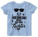 Mikalino Baby/Kinder T-Shirt Ich Bin da! Passt auf eure Töchter auf. 100% handbedruckt in Deutschland - bei 60 Grad waschbar mit Spruch, Farbe:Sky, Grösse:68/74