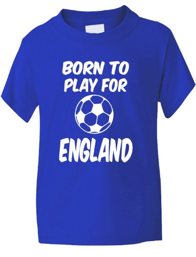 Born To Play For England Football Funny Boys Girls T-Shirt 7-8 Blue
