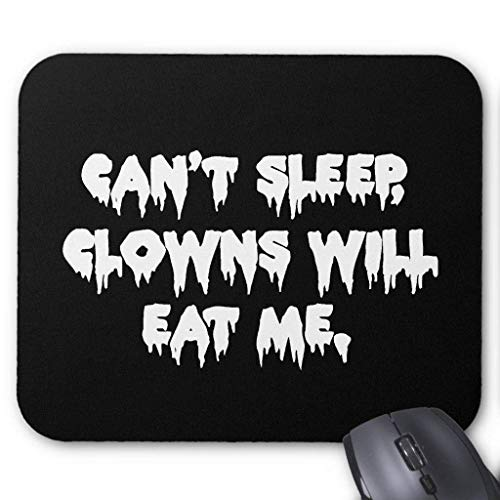 Can't Sp Clowns Will Eat Me - Scary Funny Mauspad Computer Mousepad 300 * 250 * 3mm (Big Scary Clown)