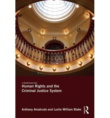 [(Human Rights and the Criminal Justice System)] [ By (author) Anthony Amatrudo, By (author) Leslie William Blake ] [September, 2014]