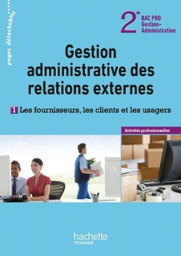 G.A. des rel. externes 2de Bac Pro : les fournisseurs, clients et usagers - Livre élève - Ed. 2012 by Sandrine Martins do Vale (2012-06-27)