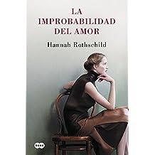 La improbabilidad del amor by Hannah Rothschild (2016-03-10)