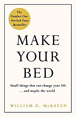Make Your Bed: Small things that can change your life... and maybe the world produced by Michael Joseph - quick delivery from UK.
