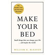Make Your Bed: Small things that can change your life... and maybe the world