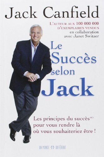 Le Succès selon Jack de Jack Canfield (2 octobre 2006) Broché