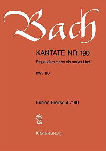 Kantate BWV 190 Singet dem Herrn ein neues Lied - Neujahr - Fest der Beschneidung Christi - Breitkopf Urtext - Klavierauszug (EB 7190)