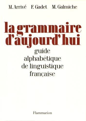 La grammaire d'aujourd'hui par Michel Arrivé
