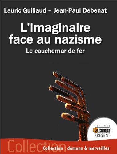 L'imaginaire face au nazisme - Le cauchemar de fer