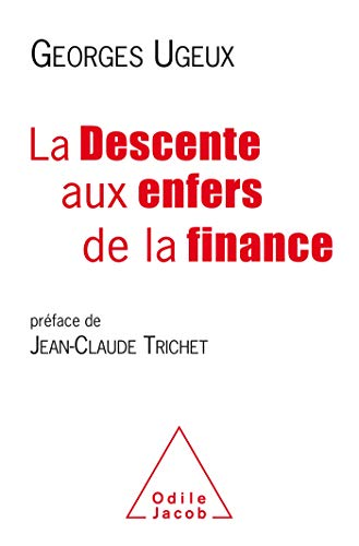 La Descente aux enfers de la finance par  Georges Ugeux