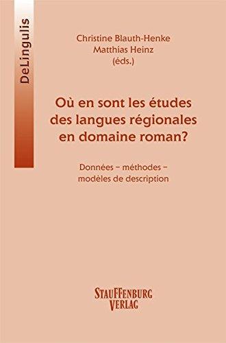 Où en sont les études des langues régionales ou minoritaires en domaine roman?: Données - méthodes - modèles de description (DeLingulis)