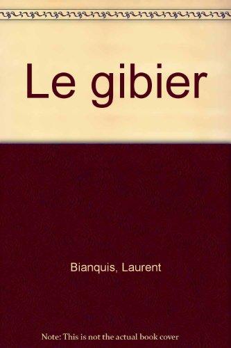 Le gibier par Laurent Bianquis