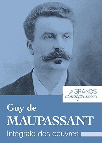 Guy de Maupassant: Intégrale des œuvres par Guy de Maupassant