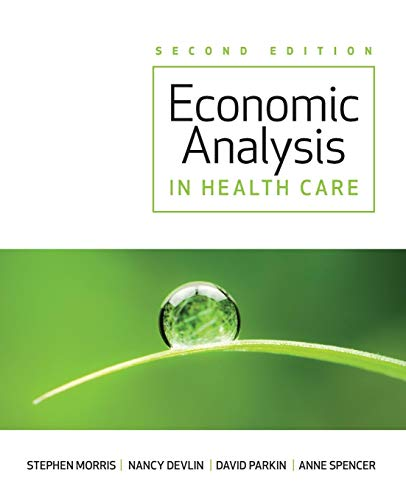 Economic Analysis in Healthcare, 2nd Edition