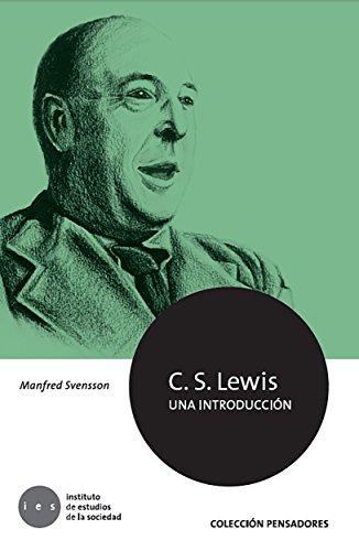 C. S. Lewis. Una introducción (Colección Pensadores) por Manfred Svensson