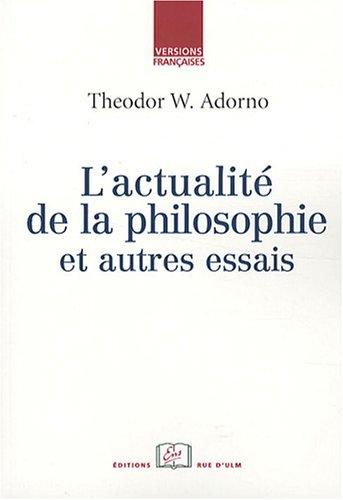 L'actualité de la philosophie : Et autres essais par Theodor Adorno, Pierre Arnoux, Georges Felten, Julia Christ