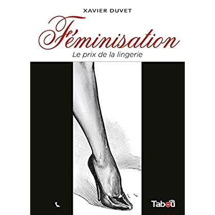 Féminisation, Tome 1 : Le prix de la lingerie