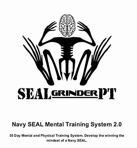 Navy SEAL Mental Training System With 30 Day Workout : Develop an Unbeatable Mindset of a Navy SEAL with 30 day physical training PT progam (English Edition)