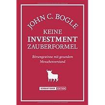Keine Investment-Zauberformel. Börsengewinne mit gesundem Menschenverstand