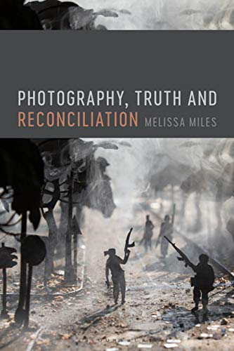 Photography, Truth and Reconciliation (English Edition)