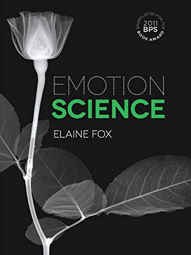 Emotion Science: Cognitive and Neuroscientific Approaches to Understanding Human Emotions: An Integration of Cognitive and Neuroscientific Approaches