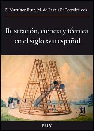 Ilustración, ciencia y técnica en el siglo XVIII español (Oberta)