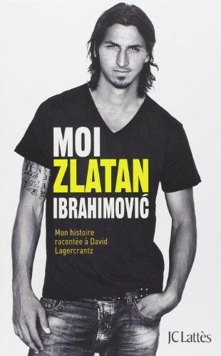 Moi, Zlatan Ibrahimovic de Zlatan Ibrahimovic (30 janvier 2013) Broché