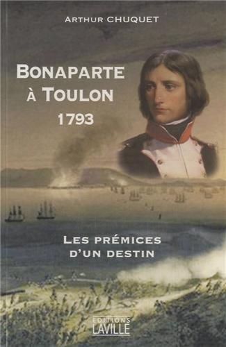 Bonaparte à Toulon 1793 : Les prémices d'un destin