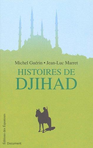 Histoires de Djihad (Document) par Michel Guerin