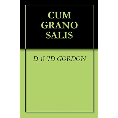 CUM GRANO SALIS (English Edition)