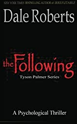 The Following: Tyson Palmer Thriller Series (Volume 1) by Dale Roberts (2012-04-14)