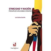 Etnicidad y nación: El desafío de la diversidad en Colombia (Ciencias sociales y económicas nº 1) (Spanish Edition)