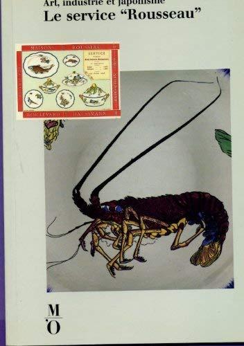 Le service Rousseau: Art, industrie et japonisme : [exposition au musée dOrsay du 7 mars au 26 juin 1988] (Les dossiers du Musée dOrsay)