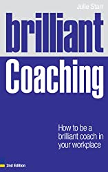 Brilliant Coaching 2e: How to be a brilliant coach in your workplace (Brilliant Business)